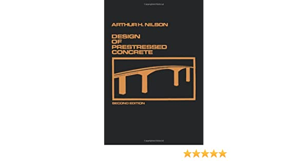 Design of prestressed concrete arthur h nilson 9780471830726 design of prestressed concrete arthur h nilson 9780471830726 amazon books fandeluxe Gallery