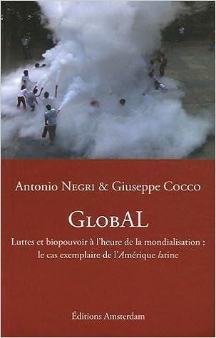 Téléchargements gratuits pour les livres électroniques kindle GlobAL : Luttes et biopouvoir à l'heure de la mondialisation : le cas exemplaire de l'Amérique latine MOBI by Antonio Negri