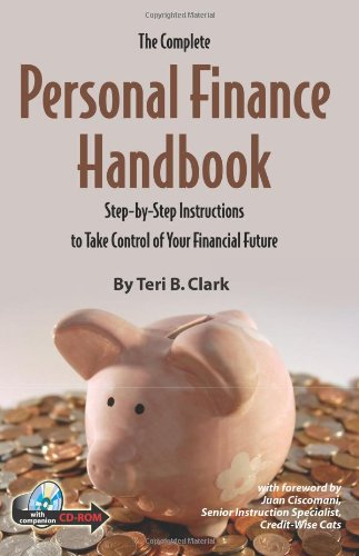 The Complete Personal Finance Handbook: A Step-by-Step Instructions to Take Control of Your Financial Future With Companion CD-ROM