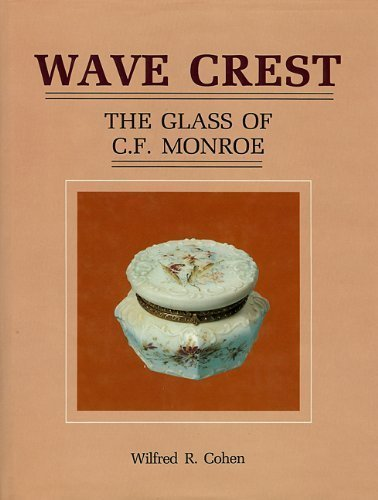 Wave Crest: The Glass of C.F. Monroe by Brand: Collector Books