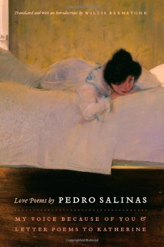 Love Poems by Pedro Salinas: My Voice Because of You and Letter Poems to Katherine