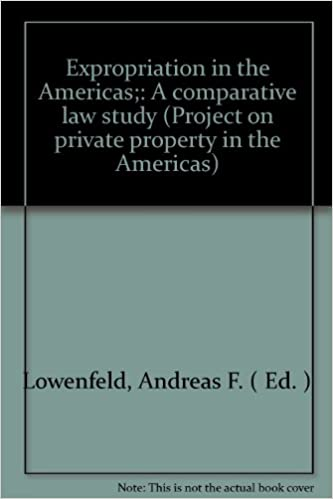 A comparative law study Expropriation in the Americas; Project on private property in the Americas