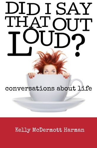 Download Did I Say That Out Loud?: Conversations About Life PDF