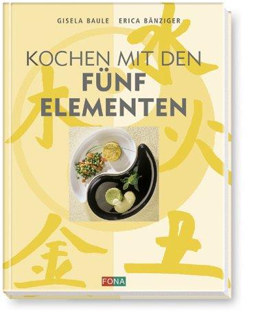 Kochen mit den Fünf Elementen