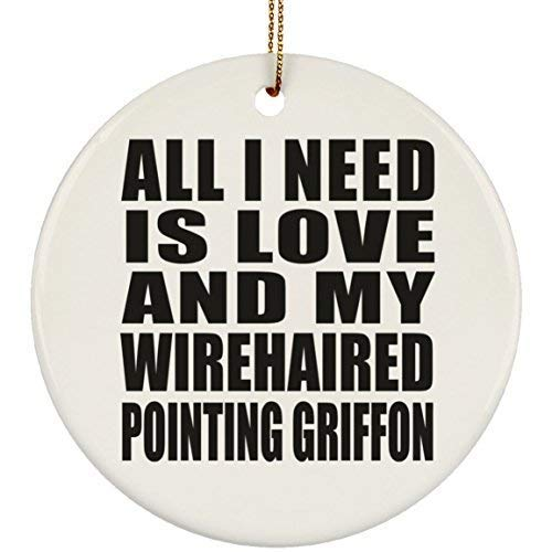 Arthuryerkes Dog Lover Ornament, All I Need is Love and My Wirehaired Pointing Griffon Circle Christmas Ornament Holiday Decor Gift for Dog Owner Pet Lover