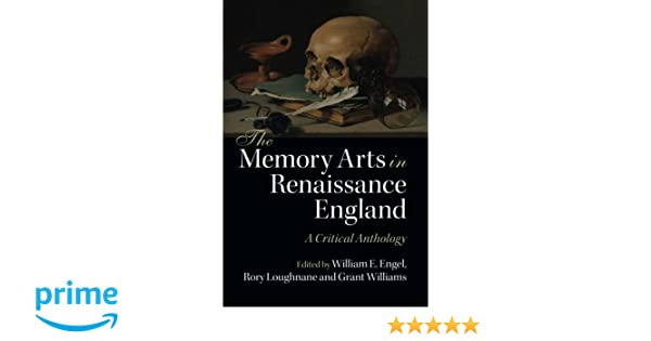 Amazon the memory arts in renaissance england a critical amazon the memory arts in renaissance england a critical anthology 9781107451674 william e engel rory loughnane grant williams books fandeluxe Images