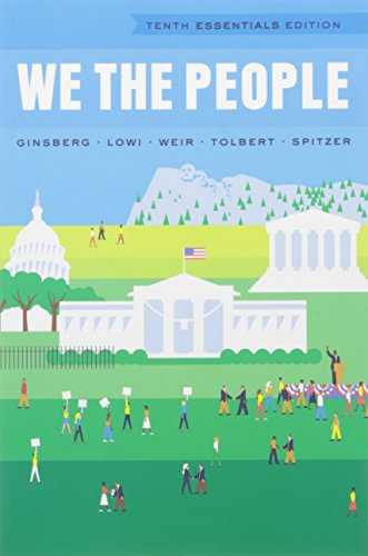 We the People and Governing California in the Twenty-First Century (Essentials Tenth Edition)