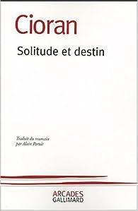 Solitude et Destin par Emil Cioran