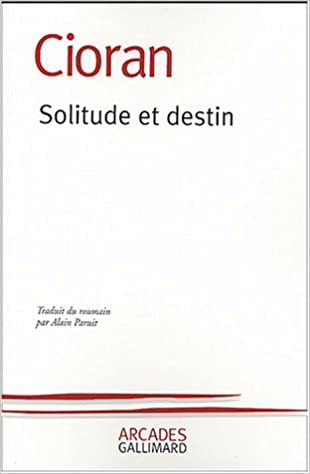 Cioran - Solitude et Destin sur Bookys