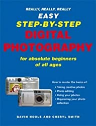 Really, Really, Really Easy Step-by-step Digital Photography