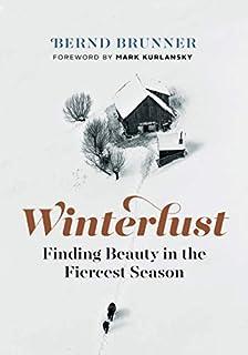 Book Cover: Winterlust: Finding Beauty in the Fiercest Season