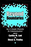 Beyond Boundaries : Sex and Gender Diversity in Communication, Cynthia M. Lont, 0913969214