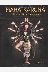 Maha Karuna: 42 Seals of Great Compassion Paperback