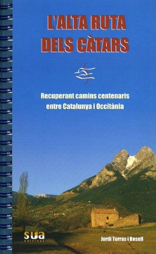 Descargar Libro L'alta Ruta Dels Càtars Jordi Torras I Rosell