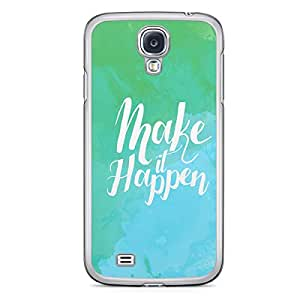 Inspirational Samsung Galaxy S4 Transparent Edge Case - Make it Happen