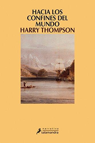 Descargar Libro Hacia Los Confines Del Mundo Harry Thompson