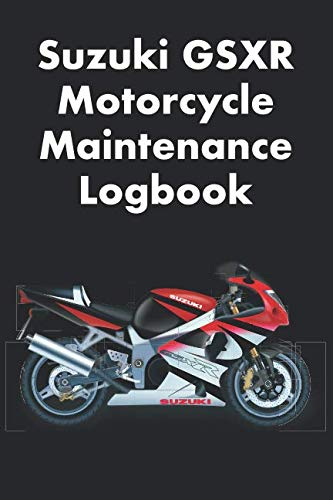 LE MAINTENANCE LOGBOOK: LOGBOOK FOR SUZUKI MOTORCYCLE OWNERS TO KEEP UP WITH MAINTENANCE AND MOTORCYCLE CHECKS - GIFT FOR MOTORCYCLE OWNERS ()
