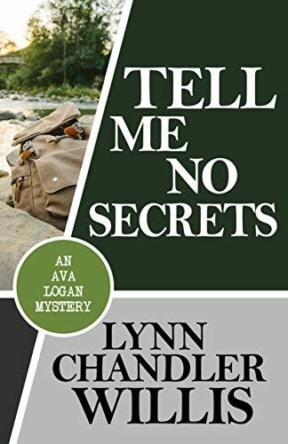 Tell Me No Secrets (An Ava Logan Mystery Book 2) by [Willis, Lynn Chandler]