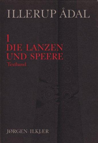 Illerup Adal: Die Lanzen und Speere (JUTLAND ARCH SOCIETY) (v. 1 & 2)