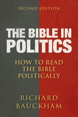The Bible in Politics; Second Edition: How to Read the Bible Politically