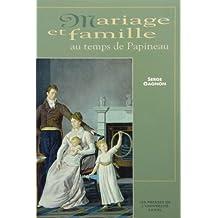 Mariage et famille au temps dePapineau