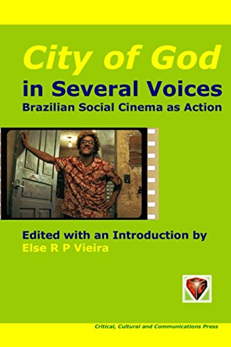 City of God in Several Voices: Brazilian Social Cinema as Action (Perspectives on Latin America)