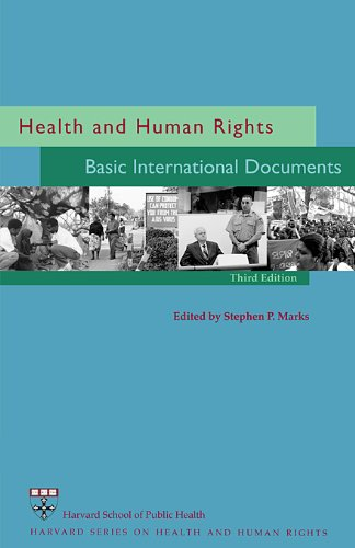 Health and Human Rights: Basic International Documents, Third Edition (Harvard Series on Health and Human Rights)