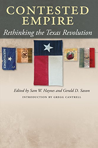 Contested Empire: Rethinking the Texas Revolution (Walter Prescott Webb Memorial Lectures, published for the University of Texas at Arlington by Texas A&M University Press) Pdf