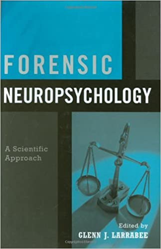 Forensic Neuropsychology A Scientific Approach 9780195158991 Medicine Health Science Books Amazon Com