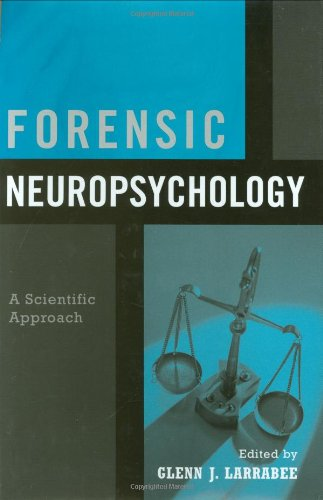 Forensic Neuropsychology: A Scientific Approach