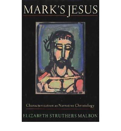 Download Mark's Jesus: Characterization as Narrative Christology (Hardback) - Common ebook