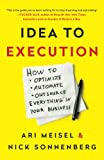 img - for Idea to Execution: How to Optimize, Automate, and Outsource Everything in Your Business book / textbook / text book