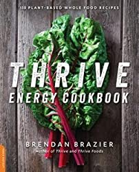 Brendan Brazier: Thrive Energy Cookbook : 150 Plant-Based Whole Food Recipes (Paperback); 2014 Edition