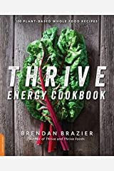 Brendan Brazier: Thrive Energy Cookbook : 150 Plant-Based Whole Food Recipes (Paperback); 2014 Edition Paperback
