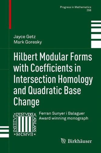 Hilbert Modular Forms with Coefficients in Intersection Homology and Quadratic Base Change (Progress in Mathematics)