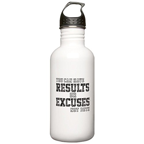 CafePress - you can have RESULTS or EXCUSES not both Water Bot - Stainless Steel Water Bottle, 1.0L Sports Bottle by CafePress