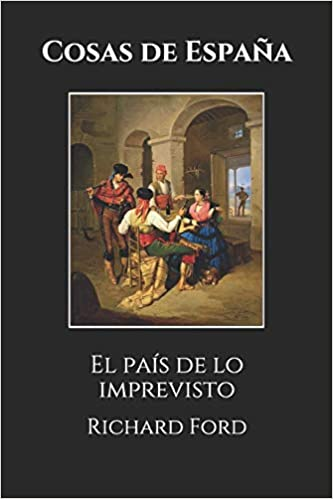 Cosas de España: El país de lo imprevisto: Amazon.es: Ford ...