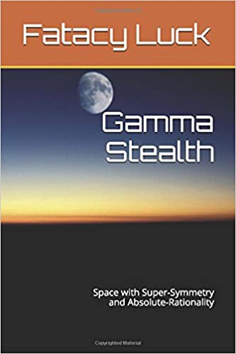 Gamma Stealth: Space with Super-Symmetry and Absolute-Rationality