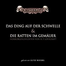Das Ding auf der Schwelle und Die Ratten im Gemäuer Hörbuch von H. P. Lovecraft Gesprochen von: Lutz Riedel