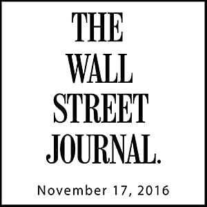The Morning Read from The Wall Street Journal, November 17, 2016 Newspaper / Magazine