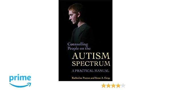 Novel Technique Shows How Autism >> Amazon Com Counselling People On The Autism Spectrum A Practical
