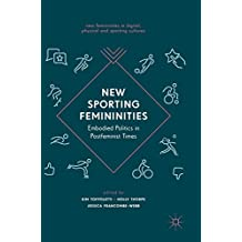 New Sporting Femininities: Embodied Politics in Postfeminist Times