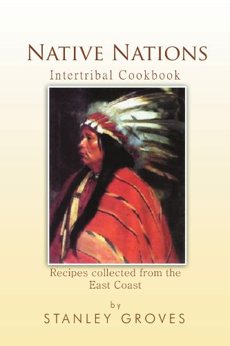 Native Nations Cookbook: East Coast by Stanley Groves