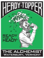 The Alchemist Vermont - Heady Topper Double IPA - Ready for a Heady Poster