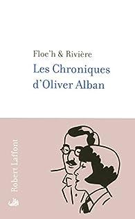 Les chroniques d'Oliver Alban par Jean-Claude Floc'h