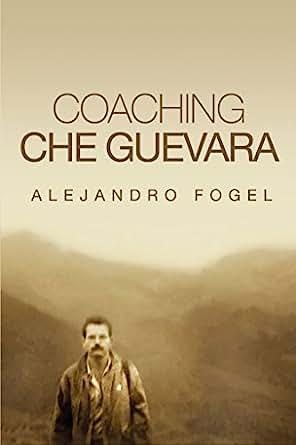 Amazon coaching che guevara ebook alejandro fogel kindle store print fandeluxe Document