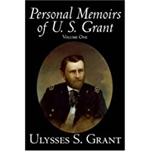 Personal Memoirs of U. S. Grant, Volume One, History, Biography