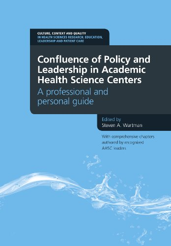 - Confluence of Policy and Leadership in Academic Health Science Centers: A Professional and Personal Guide: a professional and personal guide (Culture, ... Quality in Health Sciences Research, Ed)