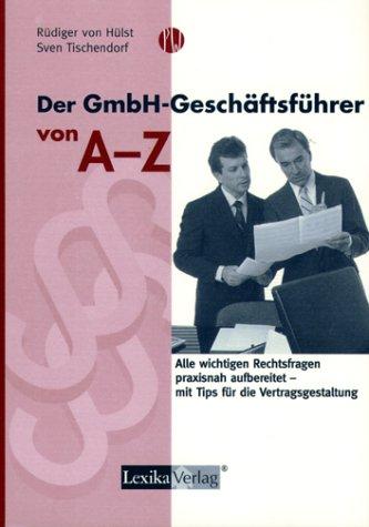 Der GmbH-Geschäftsführer von A-Z