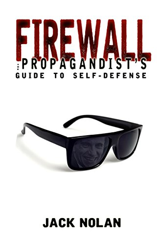 Firewall: The Propagandist's Guide to Self-Defense